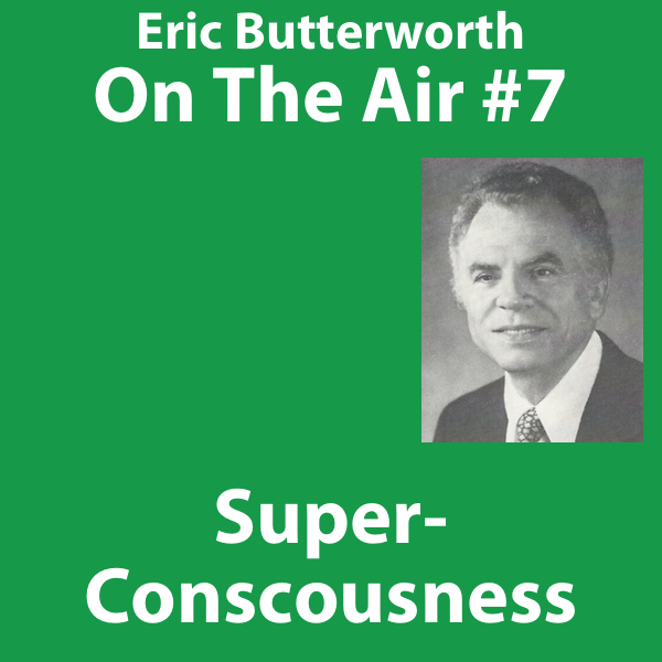Eric Butterworth On The Air Superconsciousnes