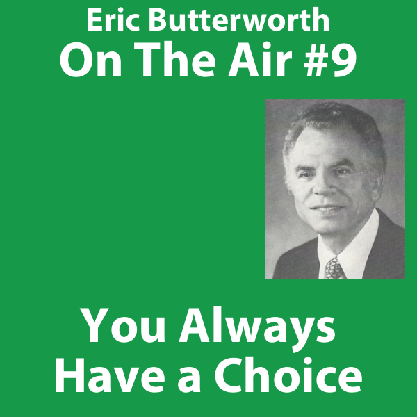 Eric Butterworth On The Air You Always Have a Choice