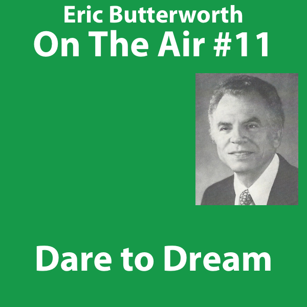 Eric Butterworth On The Air Dare to Dream
