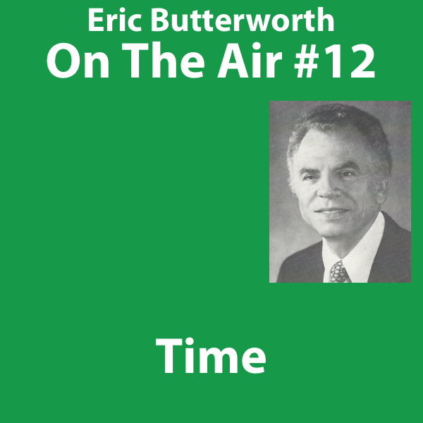 Eric Butterworth On The Air Time