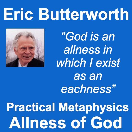 Eric Butterworth Practical Metaphysics Allness of God