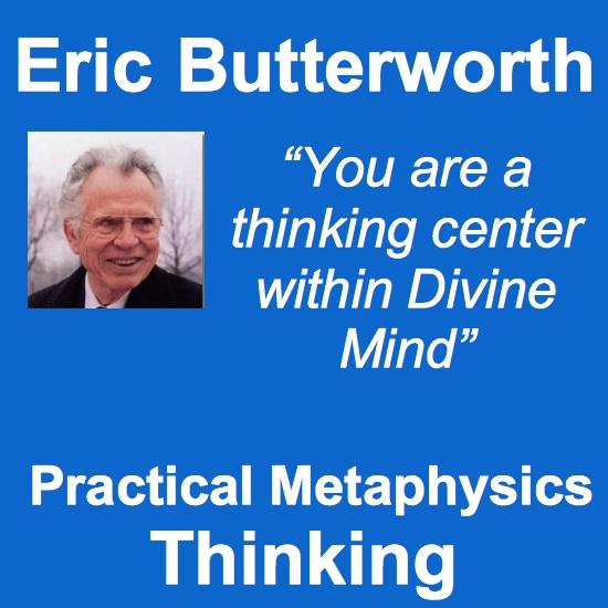 Eric Butterworth Practical Metaphysics Thinking