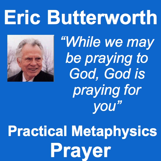 Eric Butterworth Practical Metaphysics Prayer