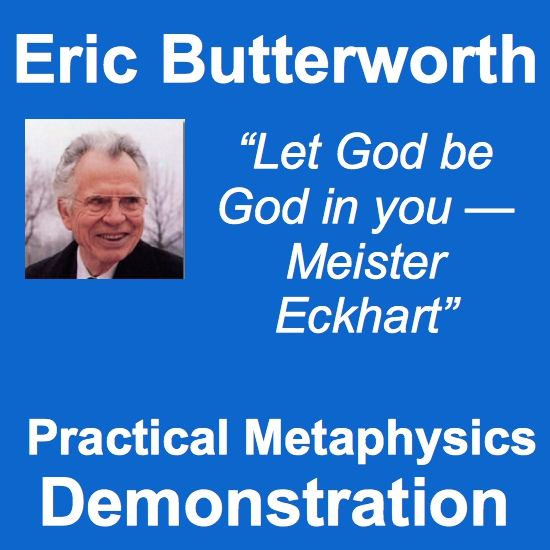 Eric Butterworth Practical Metaphysics Demonstration