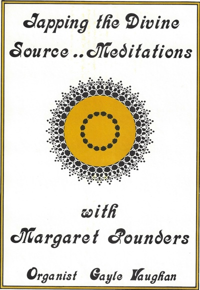 Margaret Pounders Tapping the Divine Source Meditations