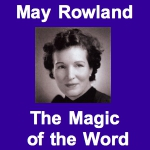 May Rowland The Magic of the Word Banner