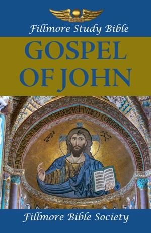 Fillmore Study Bible Gospel of John