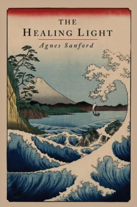 The Healing Light by Agnes Sanford 1947 Edition