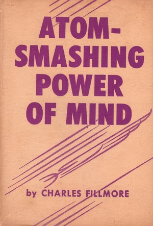 Charles Fillmore Atom-Smashing Power of Mind Cover
