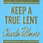 Charles Fillmore Keep a True Lent Cover