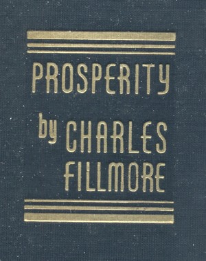 Prosperity by Charles Fillmore 1938 Edition