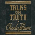 Charles Fillmore Talks on Truth Cover
