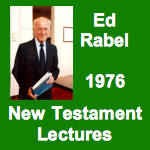 Ed Rabel New Testament Lectures