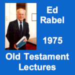 Ed Rabel Old Testament Lectures