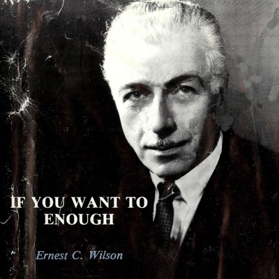 Cover of Ernest Wilson's If You Want To Enough