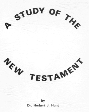 A Study of the New Testament by Herbert J. Hunt