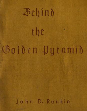 John Rankin - Behind the Golden Pyramic book cover