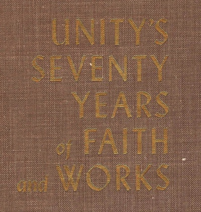 Unity's Seventy Years of Faith and Works cover