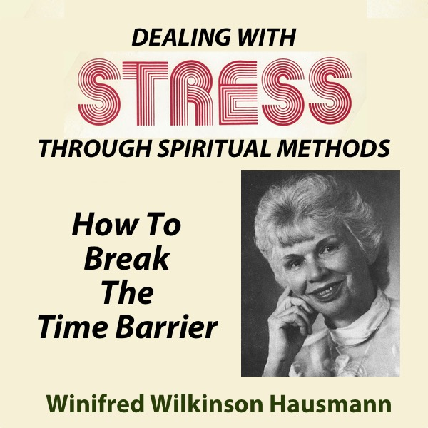 Dealing With Stress Through Spiritual Methods — How To Break The Time Barrier