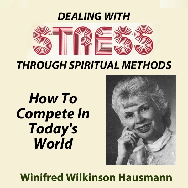 Dealing With Stress Through Spiritual Methods — How To Compete In Today's World
