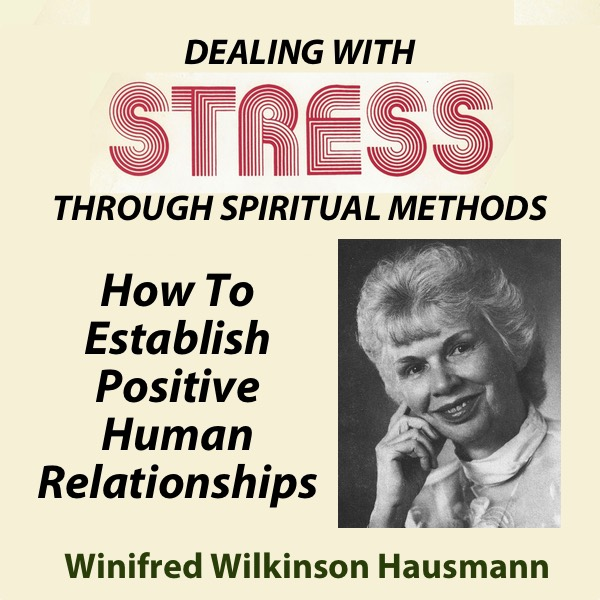Dealing With Stress Through Spiritual Methods — How To Establish Positive Human Relationships