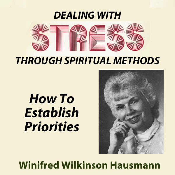 Dealing With Stress Through Spiritual Methods — How To Establish Priorities