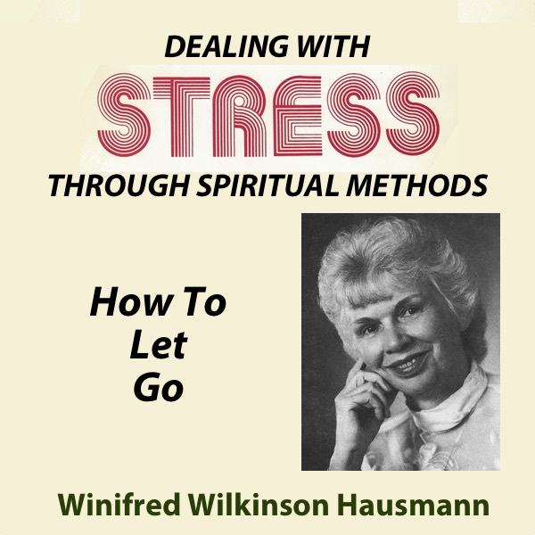 Dealing With Stress Through Spiritual Methods — How To Let Go