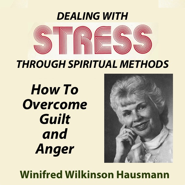 Dealing With Stress Through Spiritual Methods — How To Overcome Guilt And Anger