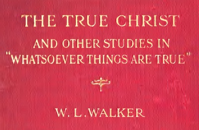 WL Walker The True Christ Binding
