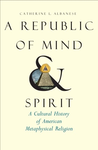 A Republic of Mind and Spirit: Catherine Albanse Cover