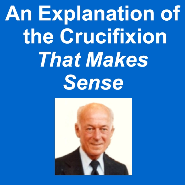 Ed Rabel - An explanation of the crucifixion that makes sense