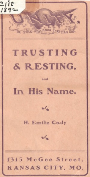 Emilie Cady Trusting and Resting and In His Name 1892 Cover