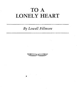 Lowell Fillmore To a Lonely Heart