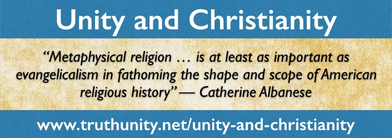 Unity and Christianity Metaphysical Religion is just as important as Evangelicalism
