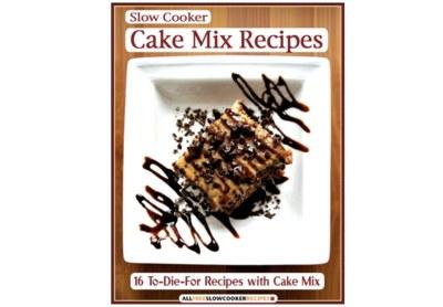 Slow Cooker Cake Mix Recipes Free eCookbook