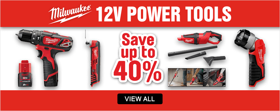 Milwaukee 12v Power Tools - Save up to 40%