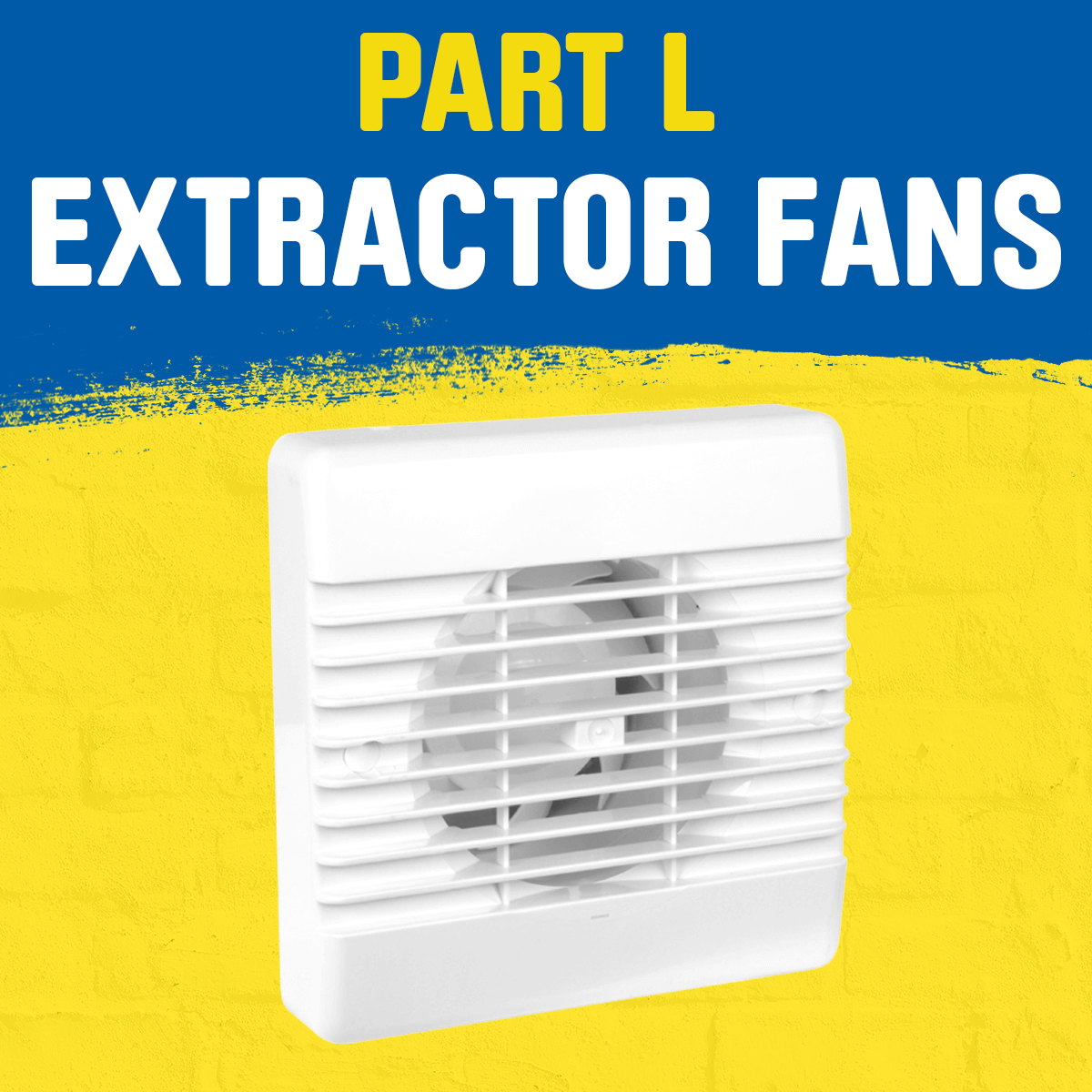 Part L Compliant Extractor Fans