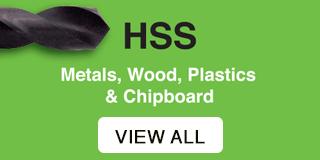 HSS - Metals, wood, plastics and chipboard.