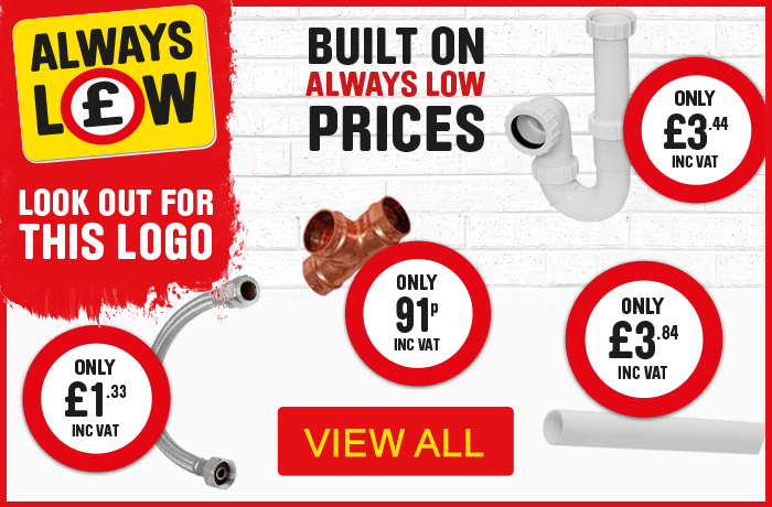 Always low prices on plumbing products - view all
