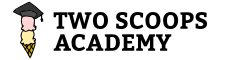 Two Scoops Academy
