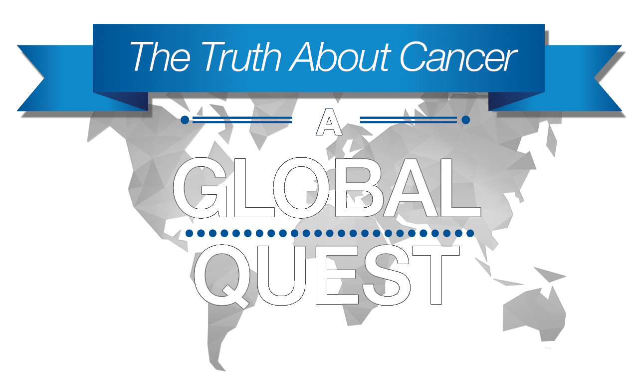 The truth about cancer a global quest experts info sheet