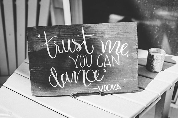 Trust Me You Can Dance Vodka wooden wedding sign