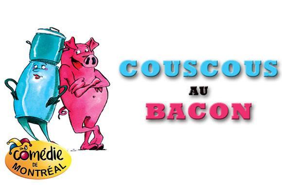 Couscous au bacon; vous rirez!