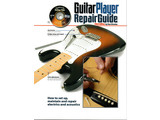 Guitar Player Repair Guide 3rd Edtion