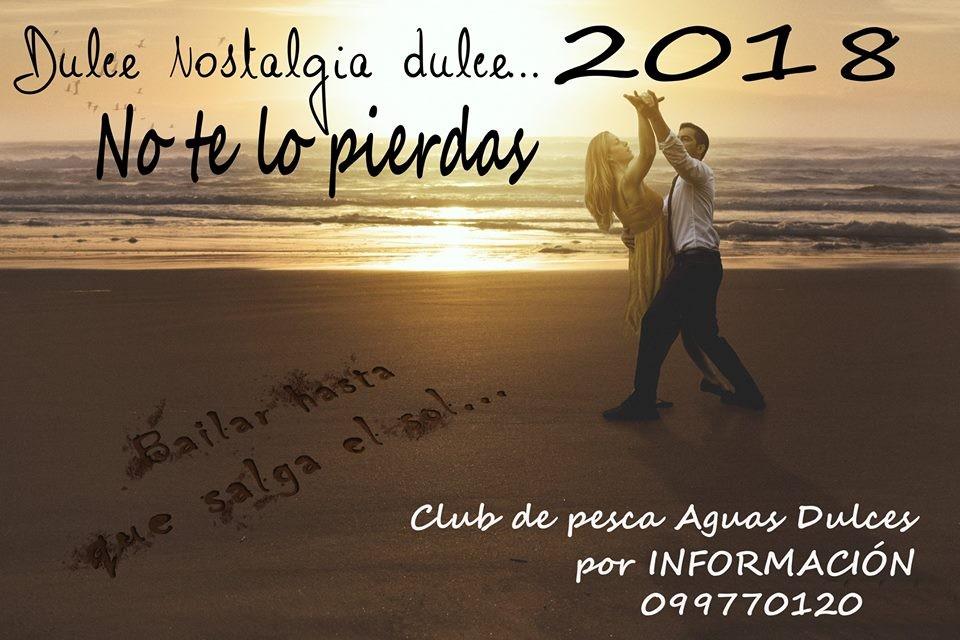 """Dulce Nostalgia Dulce 2018"" en Aguas Dulces, para bailar hasta el amanecer"