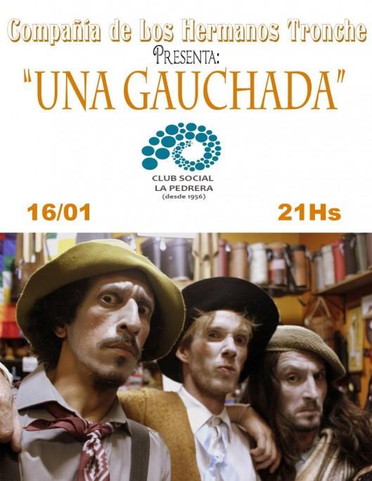 """La Compañía de los Hermanos Tronche presenta """"Una gauchada"""" en La Pedrera"""
