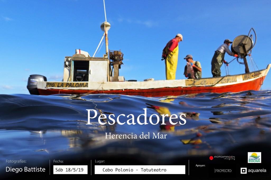 """Exposición fotográfica """"Pescadores: herencia del mar"""" de Diego Battiste recorrerá el departamento de Rocha"""