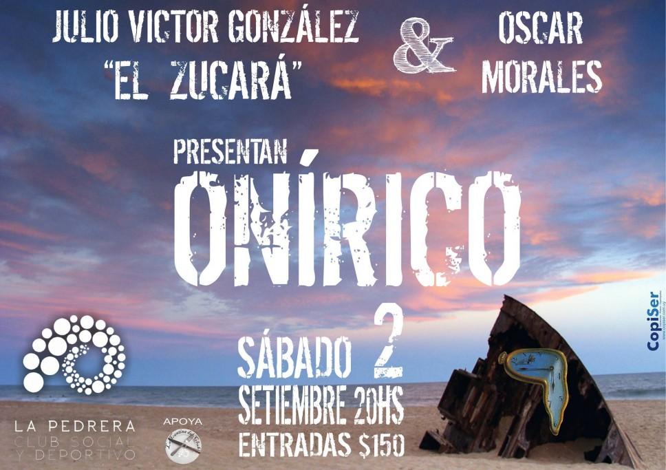 """El Zucará & Oscar Morales presentan: """"Onírico"""" en La Pedrera"""
