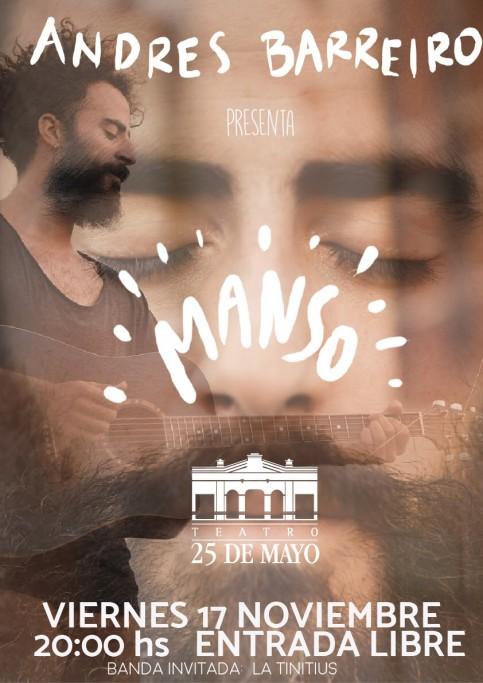 """Andrés Barreiro presenta """"Manso"""" en el Teatro 25 de Mayo de Rocha"""
