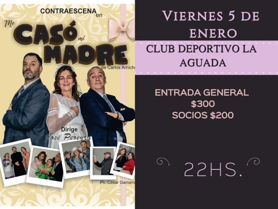 """Teatro: """"Me casó mi madre"""" en el Club Social y Deportivo La Aguada, La Paloma"""